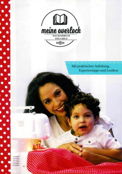 Meine Overlock - Das Handbuch von A - Z