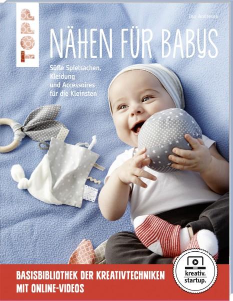 Nähen für Babys - Süße Spielsachen, Kleidung und Accessoires