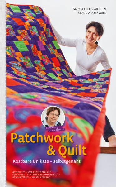 Patchwork & Quilt Kostbare Unikate - selbstgenäht